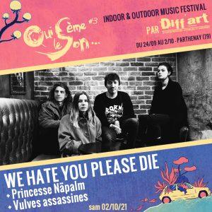 We hate you please die + princesse napalm + les vulves assassines